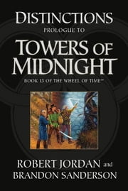 Distinctions: Prologue to Towers of Midnight - Prologue to Towers of Midnight ebook by Robert Jordan,Brandon Sanderson