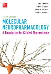 Molecular Neuropharmacology: A Foundation for Clinical Neuroscience, Third Edition ebook by Eric Nestler,Steven Hyman,Robert Malenka