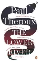 The Lower River ebook by Paul Theroux