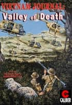 Vietnam Journal: Vol. 7 - Valley of Death ebook by Don Lomax
