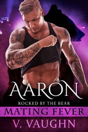 Aaron - Mating Fever ebook by V. Vaughn