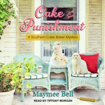 Cake and Punishment audiobook by Maymee Bell