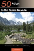 Explorer's Guide 50 Hikes in the Sierra Nevada: Hikes and Backpacks from Lake Tahoe to Sequoia National Park (Explorer's 50 Hikes)