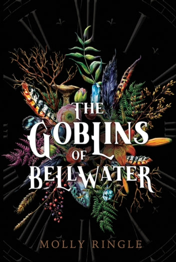 The Goblins of Bellwater ebook by Molly Ringle