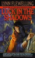 Luck in the Shadows ebook by Lynn Flewelling