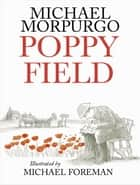 Poppy Field ebook by Michael Morpurgo
