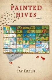 Painted Hives ebook by Jay Ebben