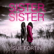 Sister Sister audiobook by Sue Fortin