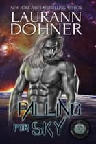 Falling for Sky - Cyborg Seduction, #11 ebook by