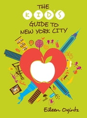 The Kid's Guide to New York City ebook by Eileen Ogintz