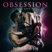 Feral: Obsession - Feral Book 1 audiobook by Nora Ash