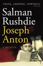 Joseph Anton - A Memoir ebook by Salman Rushdie