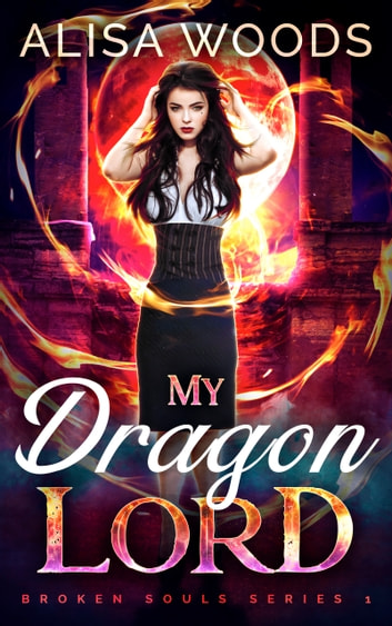 My Dragon Lord - First Free Book in a Dragon Shifter Series ebook by Alisa Woods