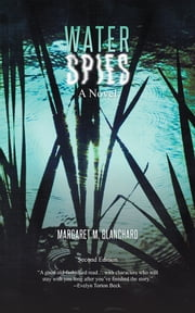 Water Spies - A Novel ebook by Margaret M. Blanchard