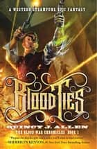 Blood Ties - Book 1 of the Blood War Chronicles ebook by Quincy J. Allen