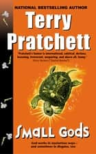 Small Gods - Discworld Novel, A ebook by Terry Pratchett