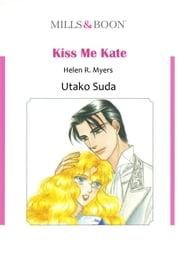 KISS ME KATE (Mills & Boon Comics) - Mills & Boon Comics ebook by Helen R. Myers,Utako Suda