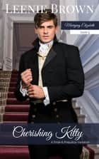 Cherishing Kitty - A Pride and Prejudice Variation ebook by Leenie Brown