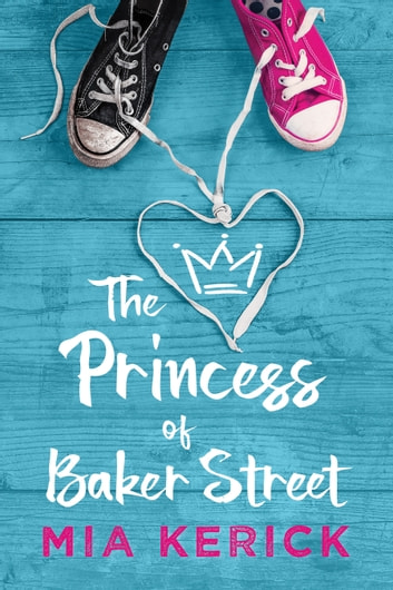 The Princess of Baker Street ebook by Mia Kerick