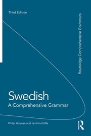 Swedish: A Comprehensive Grammar ebook by Philip Holmes,Ian Hinchliffe