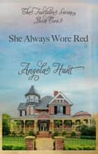 She Always Wore Red ebook by Angela Hunt