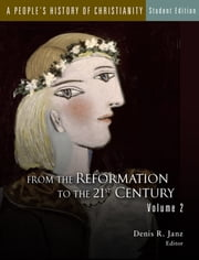 People's History of Christianity - From the Reformation to the 21st Century ebook by Denis R. Janz