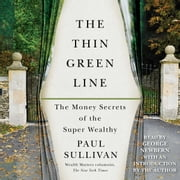 The Thin Green Line - The Money Secrets of the Super Wealthy audiobook by Paul Sullivan