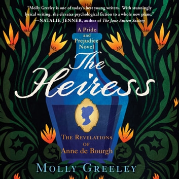 The Heiress - The Revelations of Anne de Bourgh sesli kitap by Molly Greeley