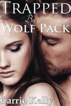 Trapped by the Wolf Pack ebook by
