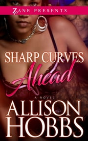 Sharp Curves Ahead - A Novel ebook by Allison Hobbs