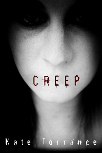 Creep ebook by Kate Torrance