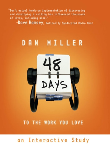 48 Days to the Work You Love: An Interactive Study ebook by Dan Miller