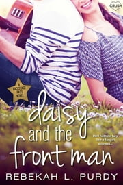 Daisy and the Front Man ebook by Rebekah L. Purdy
