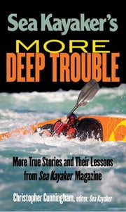 Sea Kayaker's More Deep Trouble ebook by Christopher Cunningham