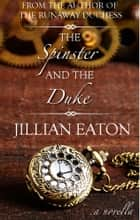 The Spinster and the Duke ebook by Jillian Eaton