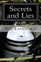 Secrets and Lies ebook by Sue Langford