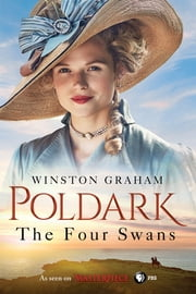 The Four Swans - A Novel of Cornwall, 1795-1797 ebook by Winston Graham
