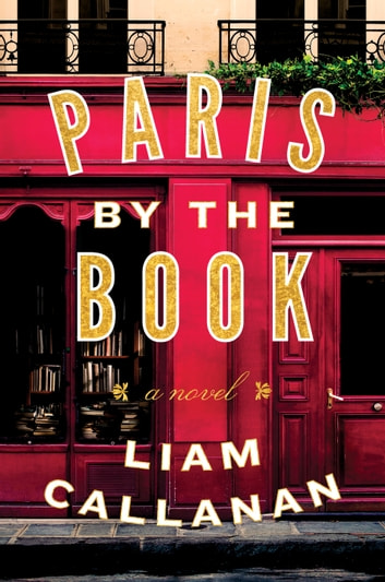 Paris by the Book - A Novel ebook by Liam Callanan