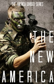 The New America – America Divided (Book Three) ebook by Scott Douglas,Carson Parker