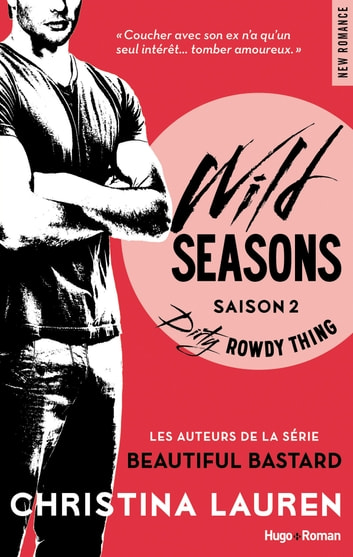 Wild Seasons saison 2 Dirty rowdy thing ebook by Christina Lauren