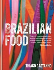 Brazilian Food ebook by Thiago Castanho,Luciana Bianchi