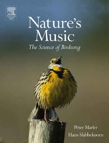 Nature's Music - The Science of Birdsong ebook by Peter R. Marler,Hans Slabbekoorn