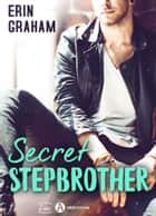 Secret Stepbrother ebook by Erin Graham