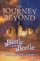 The Journey Beyond ebook by Cheryl A. Matsen-Nieves