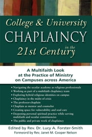 College & University Chaplaincy in the 21st Century - A Multifaith Look at the Practice of Ministry on Campuses across America ebook by Dr. Lucy A. Forster-Smith,Janet M. Cooper Nelson