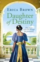 Daughter of Destiny ebook by Erica Brown