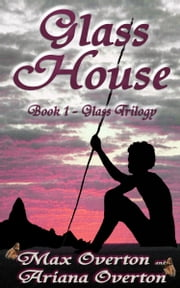 Glass Trilogy Book 1: Glass House ebook by Max Overton