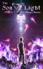 The Son of Light Book 3: The Puppet Master - The Son of Light, #4 ebook by Chris Parker