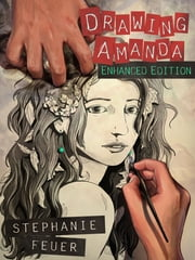 Drawing Amanda - Enhanced Edition ebook by Stephanie Feuer,S.Y. Lee