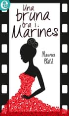 Una bruna tra i marines (eLit) eBook by Maureen Child
